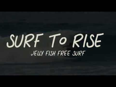 Surf to rise - the story of jellyfishfreesurf